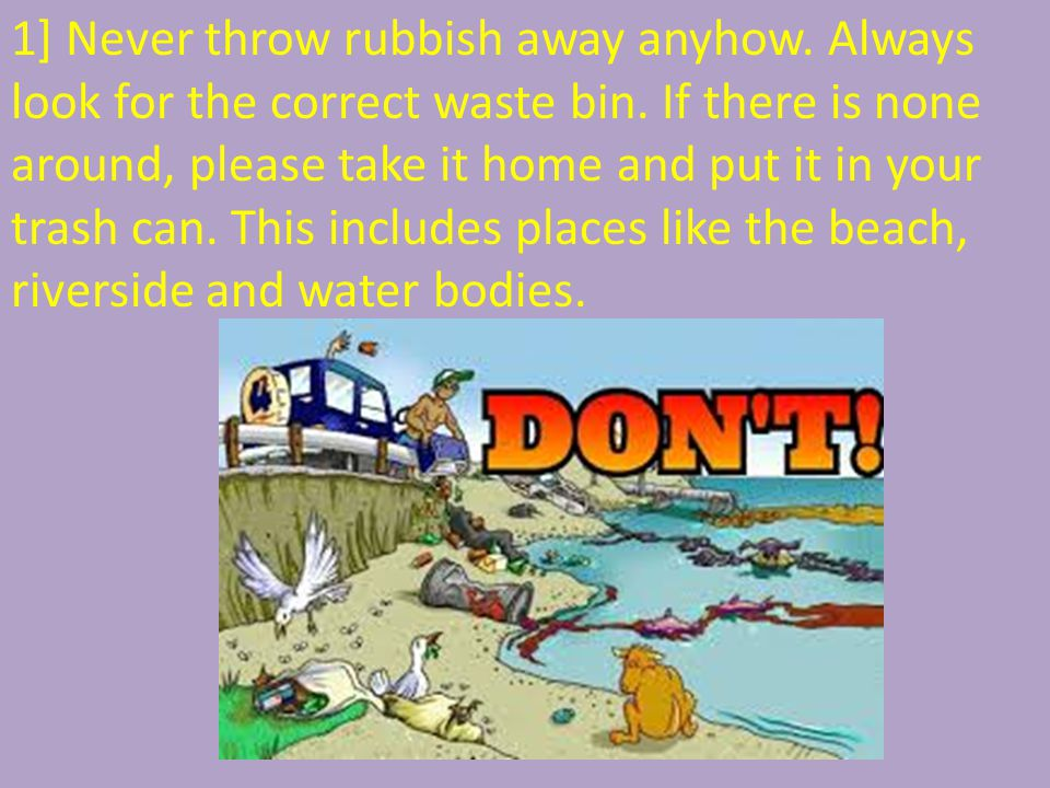 1] Never throw rubbish away anyhow